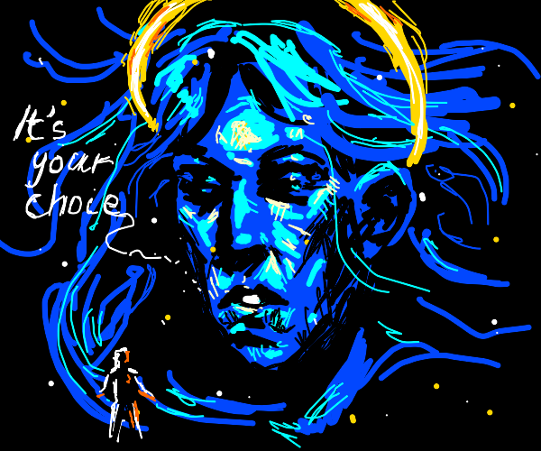 """""""It's your choice"""" says the goddess"""
