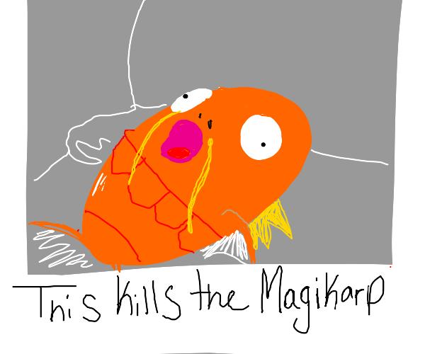 This kills the Magikarp.