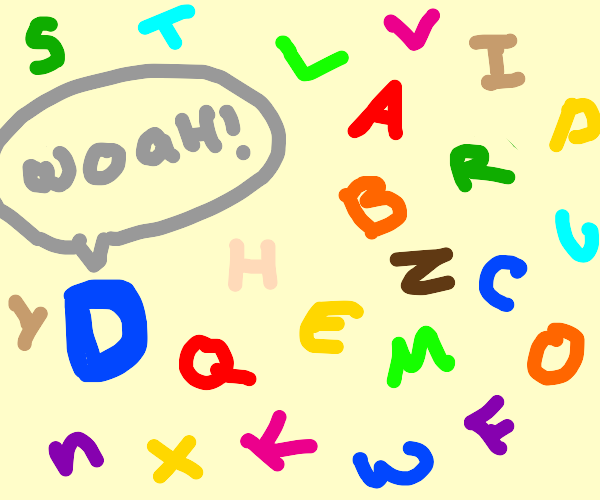 D's mind is blown by the rest of the alphabet