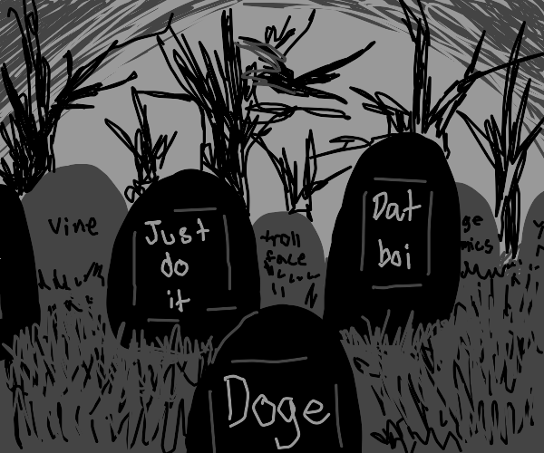dead meme graveyard