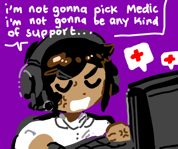 they wont play the medic game