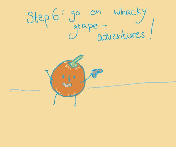 Step 5: Reincarnate as grape