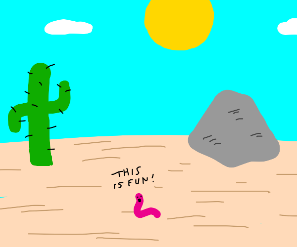 Worm thinks its fun in the desert