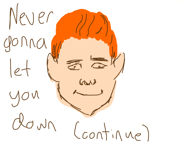 never gonna give you up - continue