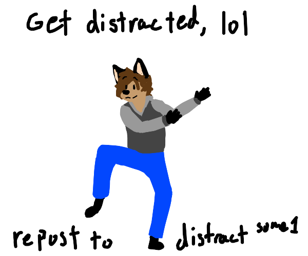 Get Distracted