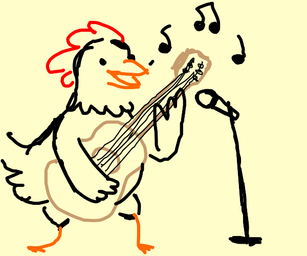 Chicken plays the guitar and sings