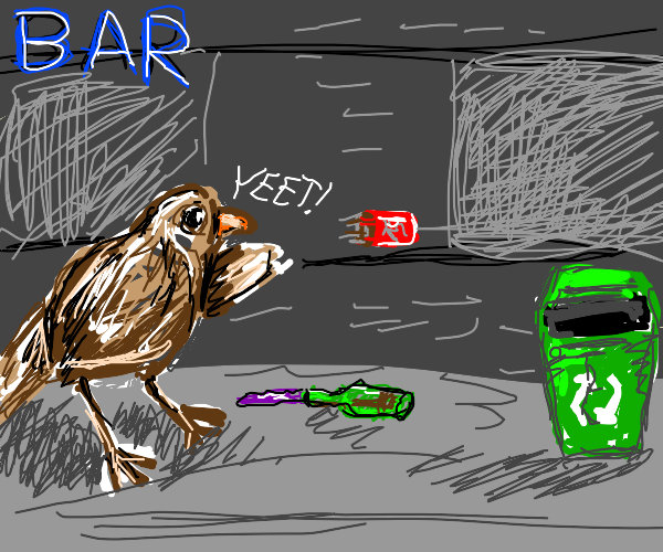 drunk bird yeets trash