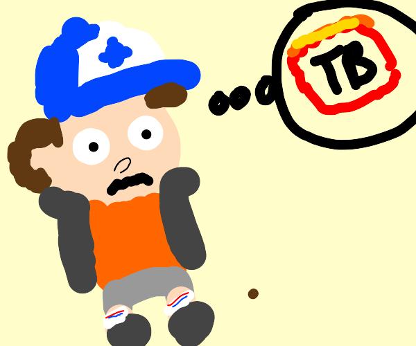 Dipper hoping nothing bad happens at TB