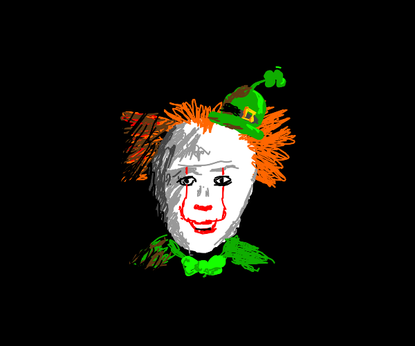 Pennywise but he is a leprechaun