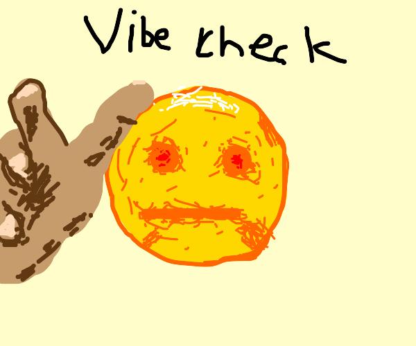 Vibe check