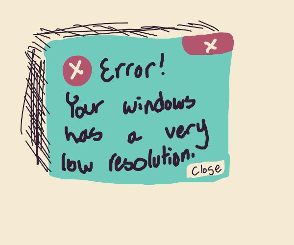 Low-resolution windows error popup