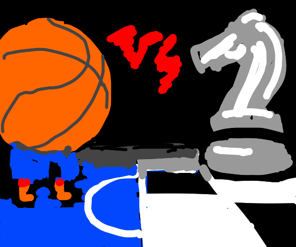 Basketball vs. Chess