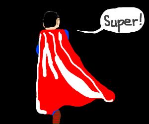 Superman saying super
