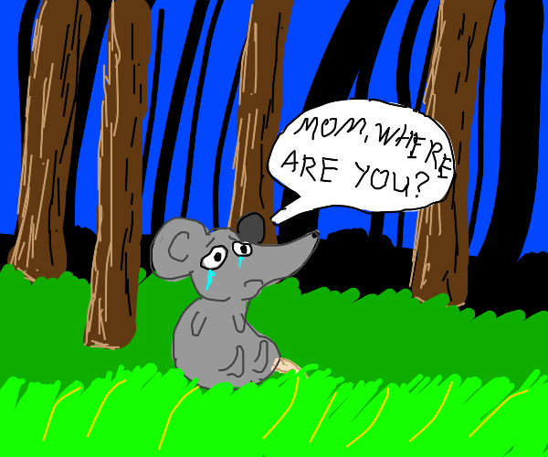 sad mouse can't find his  mom in forest...
