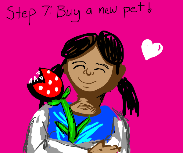 step 6: throw the pet into the void of regret