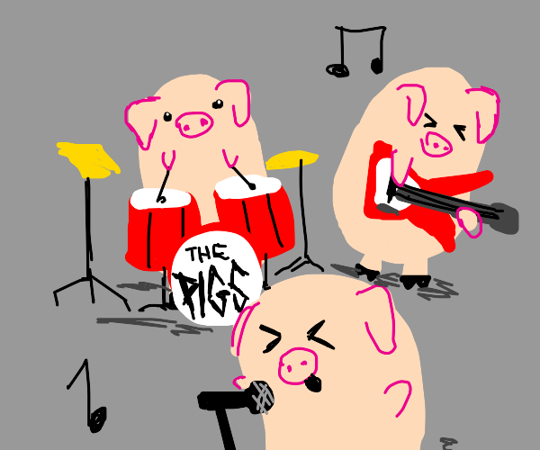 a Pig Band;)