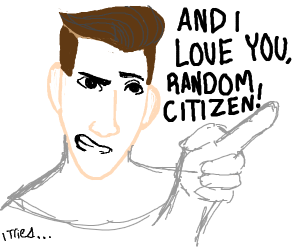 And I love you, random citizen!