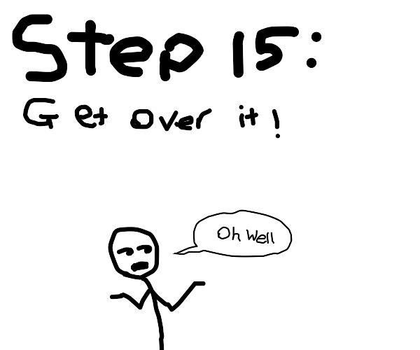 Step 14: cry b/c Pa-Poc never comes