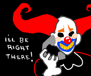Are you coming over bozo