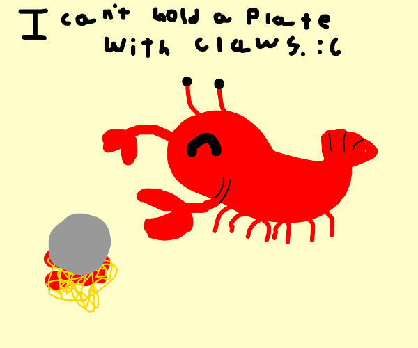 Lobster dropped his spaghetti