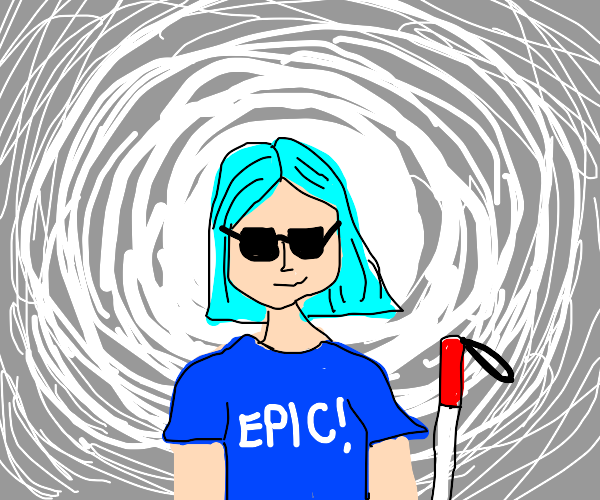 blind blue hair girl in blue shirt says epic