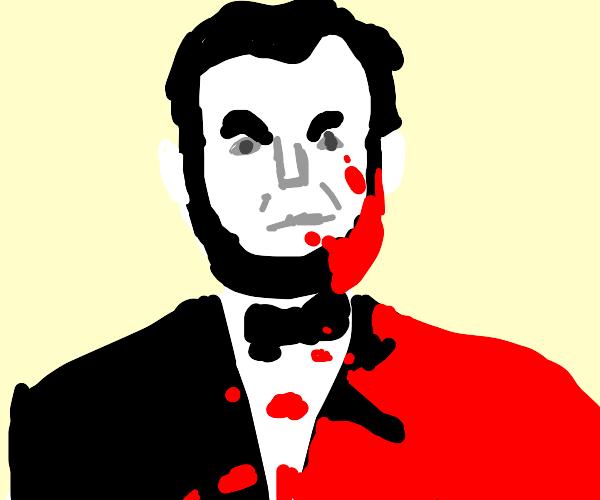 Abraham Lincoln killed somebody