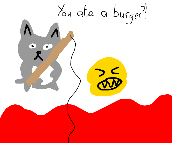 Fishing cat ate burger n now burger mad