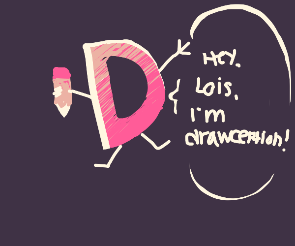 Hey, Lois, I'm in Drawception!