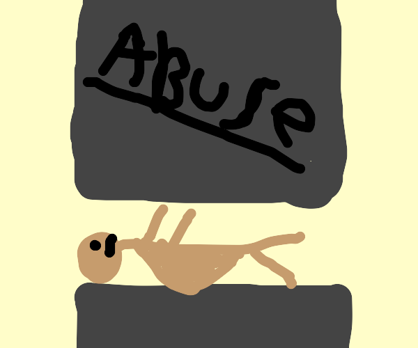 getting crushed by abuse