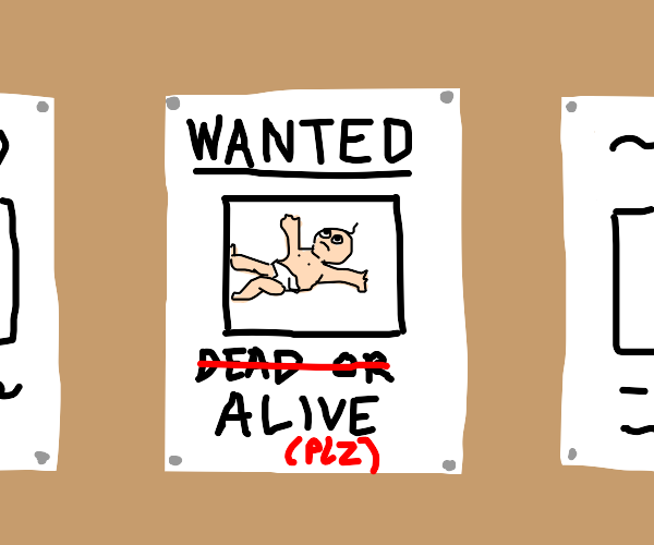 Wanted poster of a baby