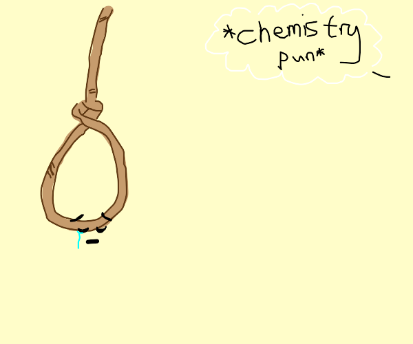 noose cries because of chemistry puns