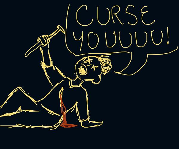 Dying man curses you
