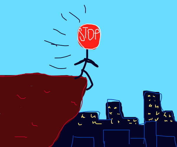 stop sign jumping off a cliff