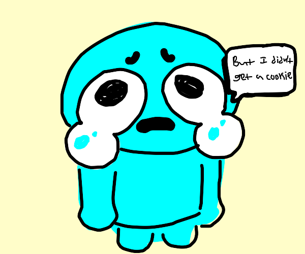 Blue guy did not get a cookie