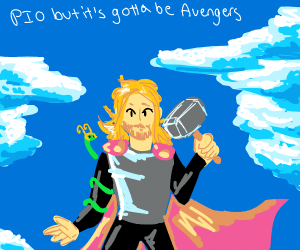 PIO but it has to be Avengers
