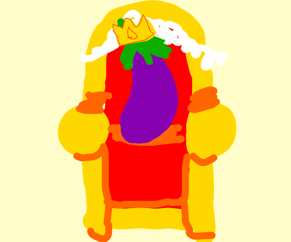 The eggplant king sitting on his throne