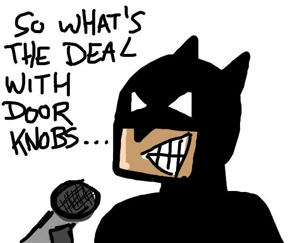 Batman does stand up
