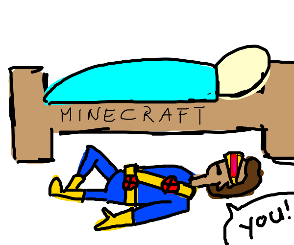 """cyclops under minecraft bed saying """"you"""""""
