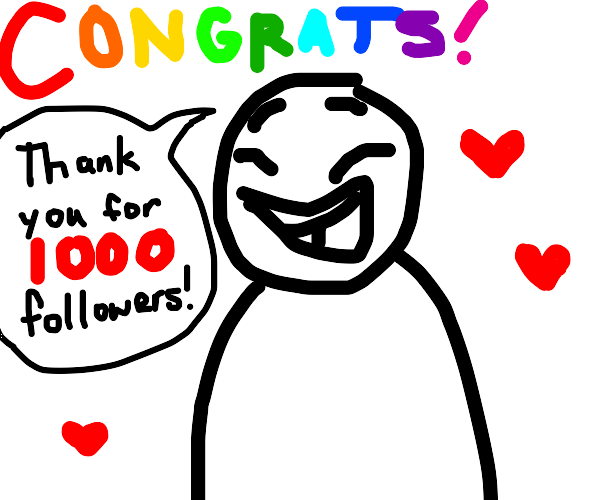 Person thanks you for 1000 followers
