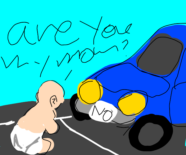 baby asking car if it is their mother