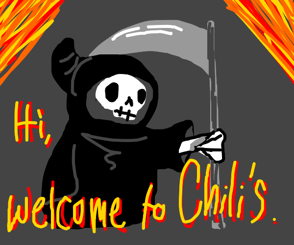 the grim reaper welcomes you to chili's
