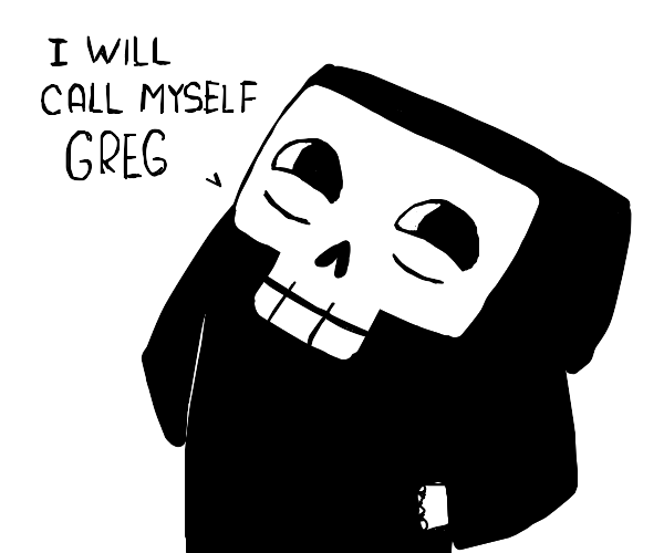 grim reaper is actually called Greg