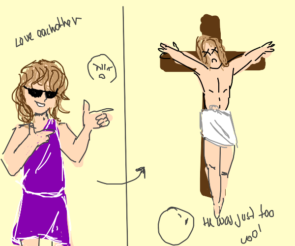 Jesus being killed for being too cool