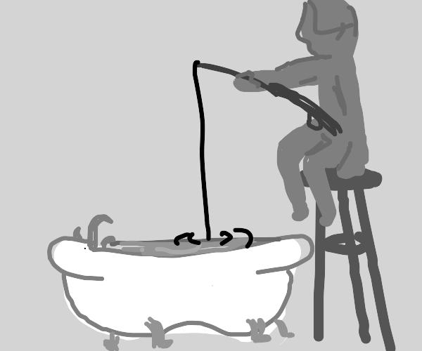 Fishing in a bath