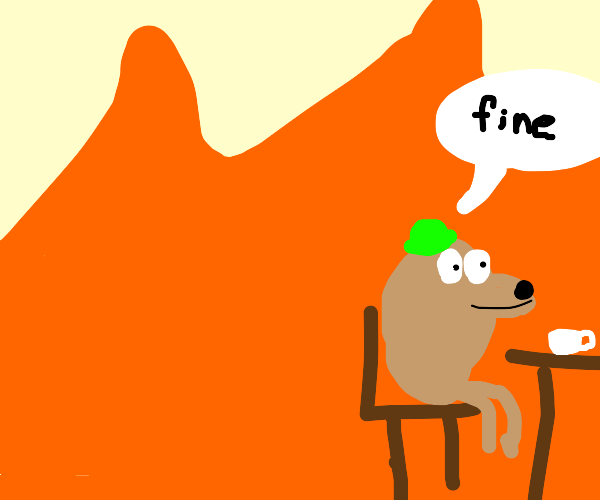 """earless this is fine dog says """"fine"""""""