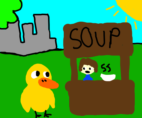 A duck walked up to a......soup stand?