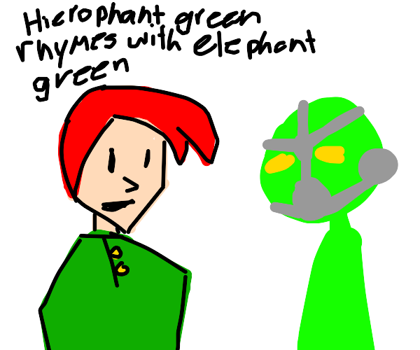 hierophant green rhymes with elephant green