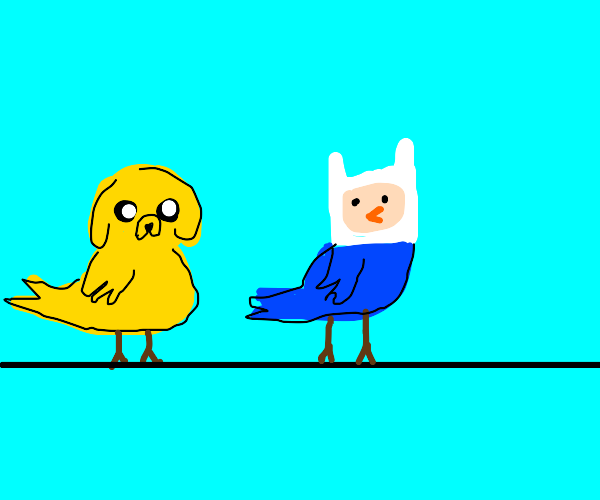 Finn and Jake but they are birds