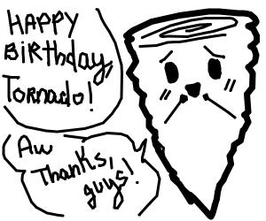 Happy birthday!(to a tornado)
