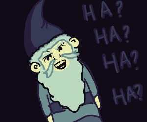 Nervous laughing gnome